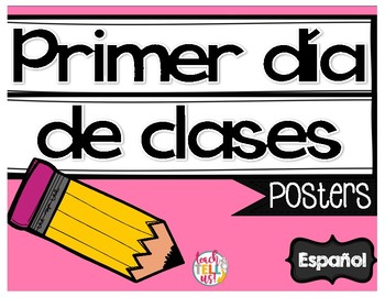 First Day of School Posters Spanish - Posters para el regreso a clases
