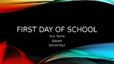 First Day of School PowerPoint - Editable
