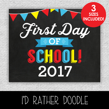 First Day of School Printable Chalkboard Sign - 3 Sizes Included
