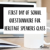 First Day of School Questionnaire for Heritage Speakers Class