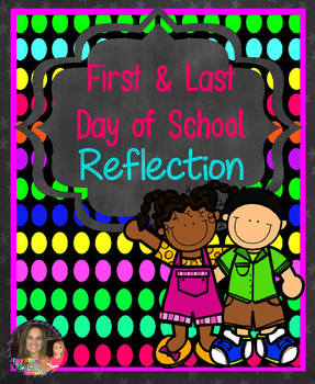 First and Last Day of School Reflection