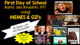 First Day of School Rules & Routines w/MEMES (85 slides & over 35 MEMES)