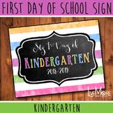 First Day of School Sign - Kindergarten - Stripe/Chalkboar