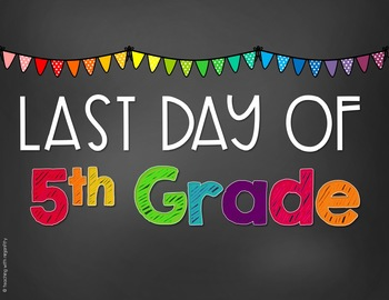 First Day and Last Day of School Signs - 5th Grade by ...