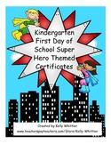 Kindergarten First Day of School Super Hero Certificates -