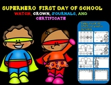 First Day of School Superhero Watches, Crowns, Journals, Certificate
