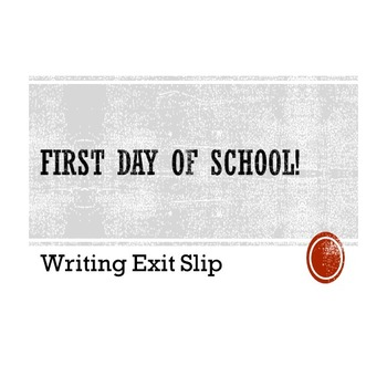 First Day of School: Writing Exit Slip