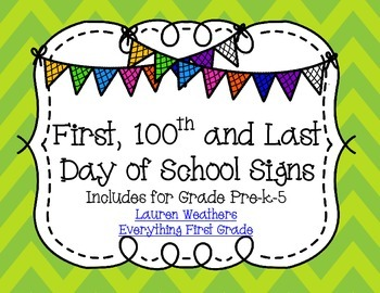 1st day, 100th day and Last day of school Signs for the End of Year!