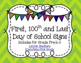 1st day, 100th day and Last day of school Signs for the En