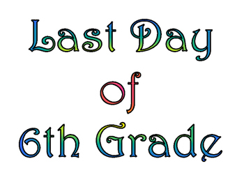 First Day of Sixth Grade & Last Day of 6th Grade Printable for Photo