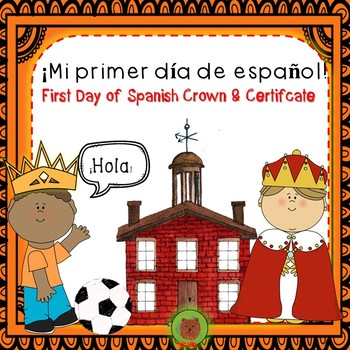 First Day of Spanish Crown & Certificate -Frame Mi Primer dia de espanol