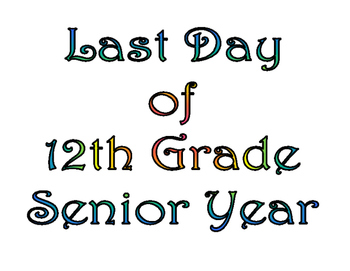 First Day of Twelfth Grade & Last Day of 12th Grade Printable for Photo