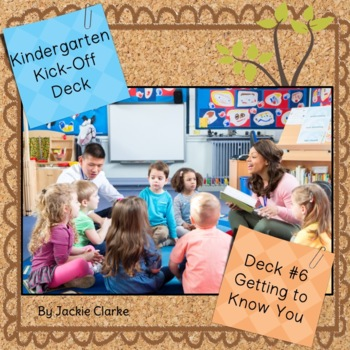 First Days in Kindergarten - Back to School Deck - Getting to Know You