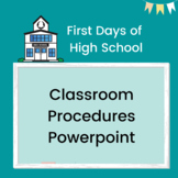 First Days of High School: Classroom Procedures PPT