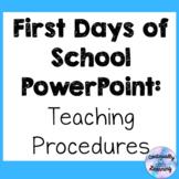 First Days of School: Teaching Procedures