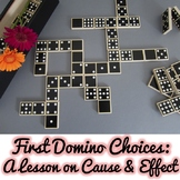 First Domino Choices: Cause & Effect School Counseling Mic