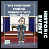 First-Ever Federal Impeachment: William Blount, US History