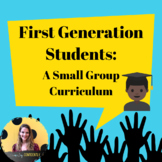 First Generation Small Group Curriculum