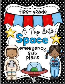 Emergency Sub Plans-First Grade A Trip into Space