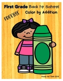 First Grade Back to School  (Color by Addition - Print and Go)