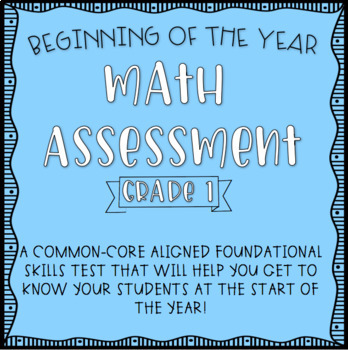 First Grade Beginning of the Year Math Assessment | TpT