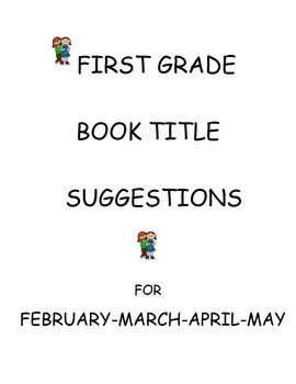 First Grade Book Title Suggestions for Feb - May