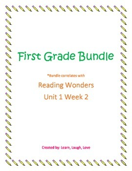 First Grade Bundle Reading Wonders Unit 1 Week 2