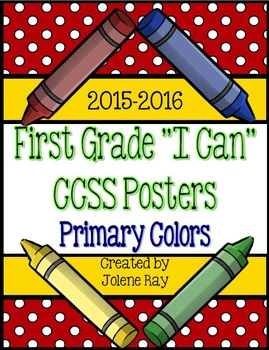 """First Grade CCSS """"I Can"""" Poster Bundle - Primary Colors"""