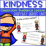 Superhero Kindness Classroom Guidance Lesson for Kindergarten and First Grade