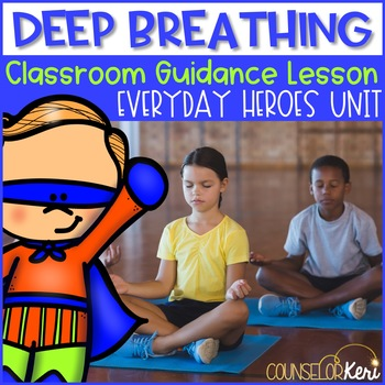 Deep Breathing Exercise Classroom Guidance Lesson