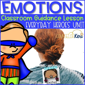 Classroom Guidance Lesson: Emotions