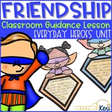 Friendship Classroom Guidance Lesson Superhero Theme for School Counseling