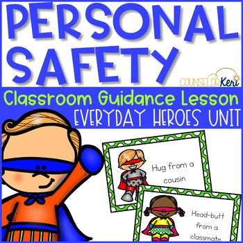 Classroom Guidance Lesson: Personal Safety: Safety Superheroes!