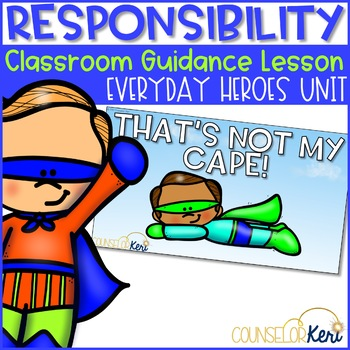 Classroom Guidance Lesson: Responsibility - Be Incredible!