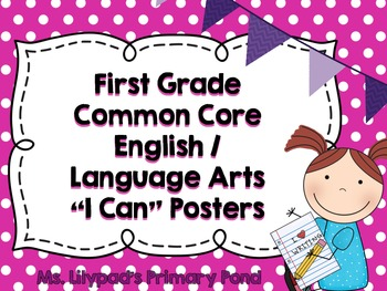 """Common Core """"I Can"""" Statements Posters for First Grade {English/Language Arts}"""