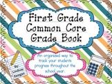 First Grade Common Core Grade Book ***Now EDITABLE***