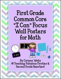 """First Grade Common Core """"I Can"""" Focus Wall Posters for Math"""
