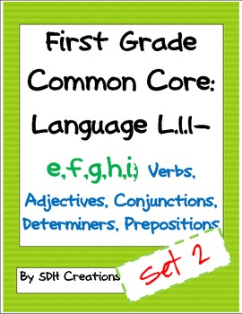 First Grade Common Core Language (L.1.1-e,f,g,h,i) Unit-SET 2