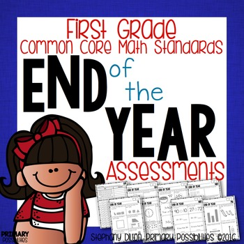 First Grade Common Core Math Assessments- EOY (End of Year) Assessment