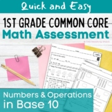 First Grade Common Core Math  Assessments- Number & Operations in Base Ten (NBT)