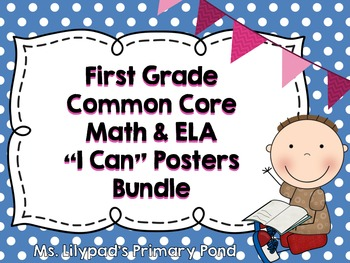 "Common Core ""I Can"" Statements Posters for First Grade {ELA & Math BUNDLE}"