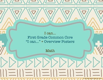 """First Grade Common Core Math """"I can..."""" Posters, Tribal Design"""