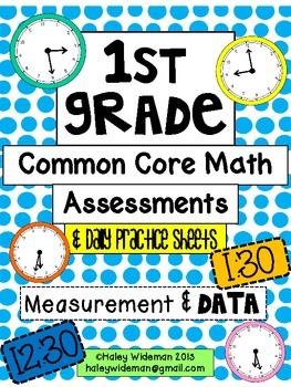 First Grade Common Core Math (MD)-Assessments,Practice Pages, and Acitivies