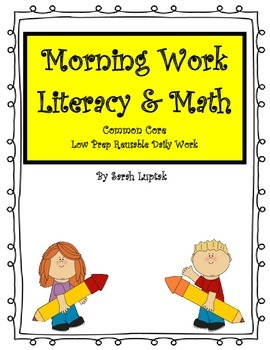 First Grade Common Core Morning Work Math & Literacy Reusable Low Preparation!
