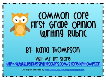 First Grade Common Core Opinion Writing Rubric