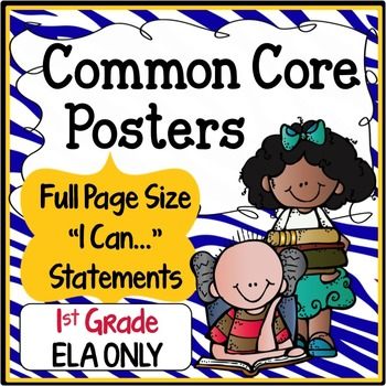 Common Core Posters Full Page (1st Grade) - ELA ONLY