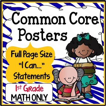 Common Core Posters Full Page (1st Grade) - MATH ONLY