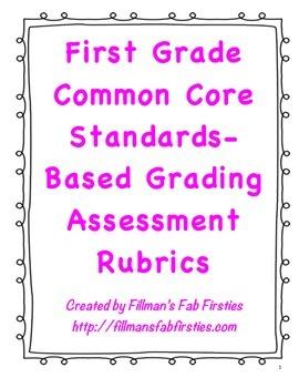 First Grade Common Core Standards-Based Grading Assessment Rubrics
