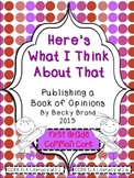 First Grade Common Core Writing -- Publishing an Opinion Book