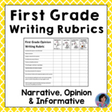 Editable First Grade Writing Rubrics for Opinion, Informative & Narrative Pieces